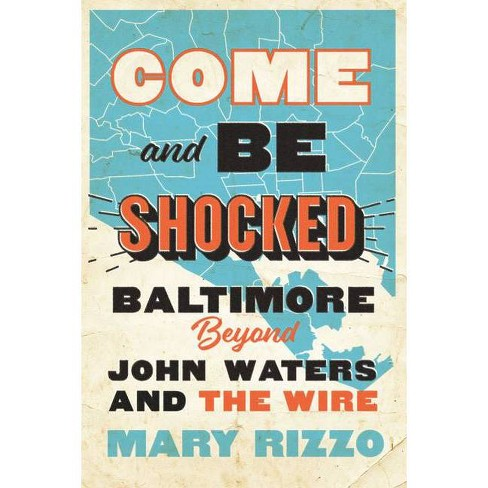 Come and Be Shocked - by  Mary Rizzo (Hardcover) - image 1 of 1