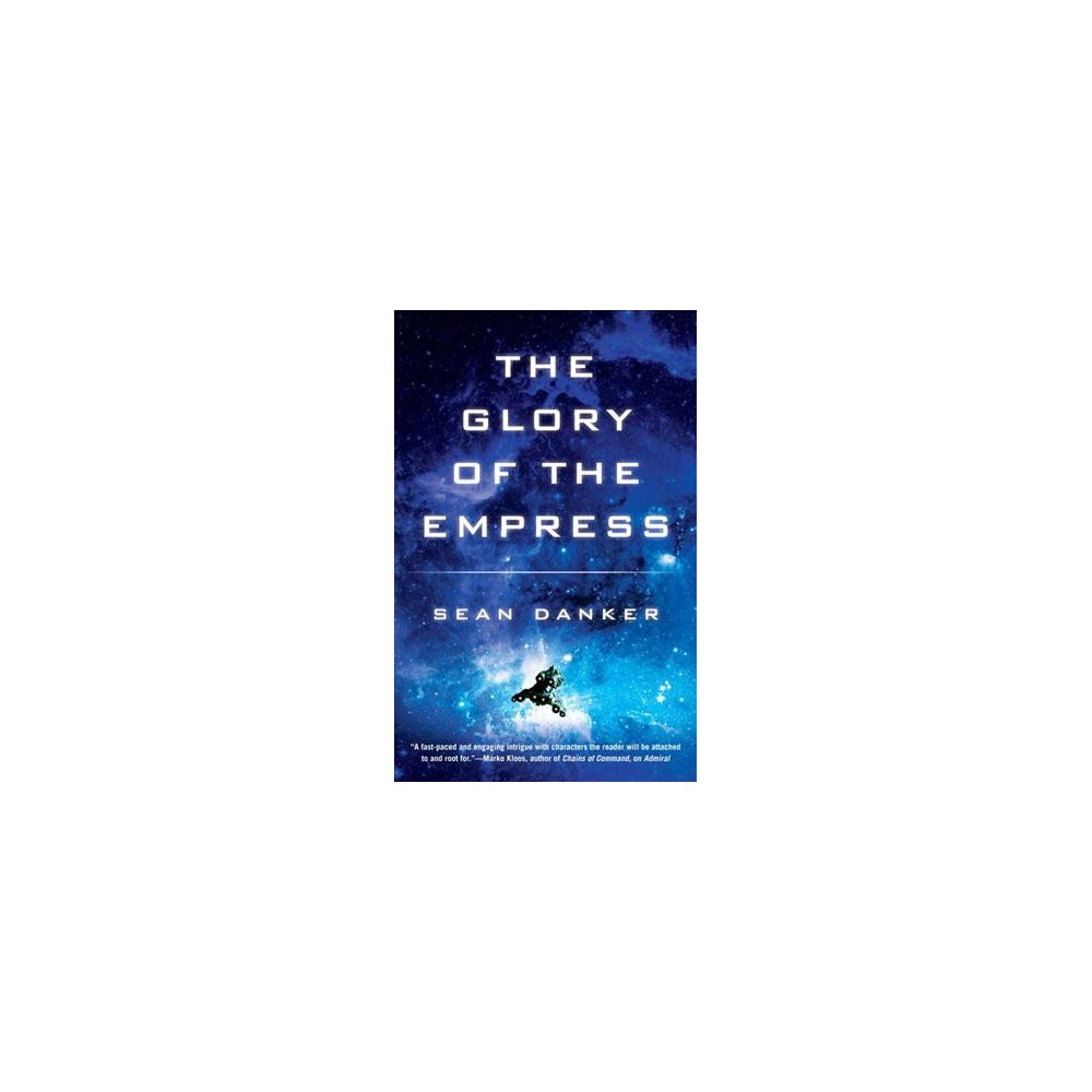 Glory of the Empress - (Admiral) by Sean Danker (Paperback)