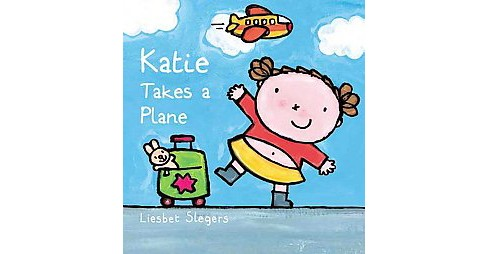 Katie Takes a Plane (Hardcover) (Liesbet Slegers) - image 1 of 1