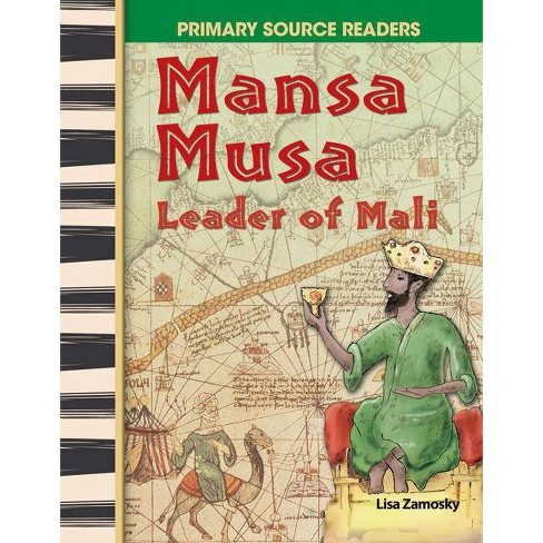 Mansa Musa - (Primary Source Readers) by  Lisa Zamosky (Paperback) - image 1 of 1