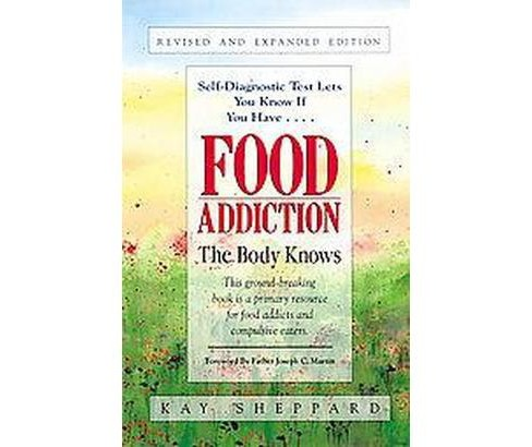 Food Addiction : The Body Knows (Revised / Expanded) (Paperback) (Kay Sheppard) - image 1 of 1