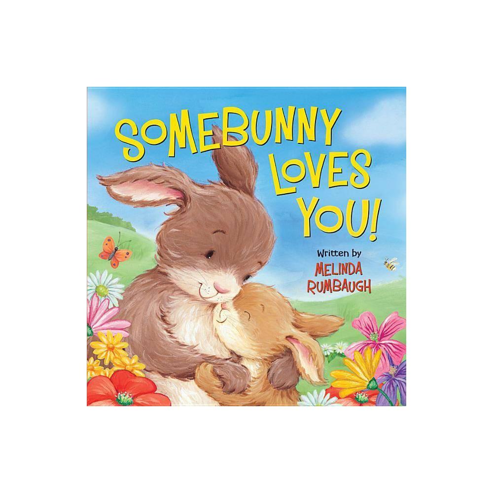 Somebunny Loves You By Melinda Rumbaugh Board Book