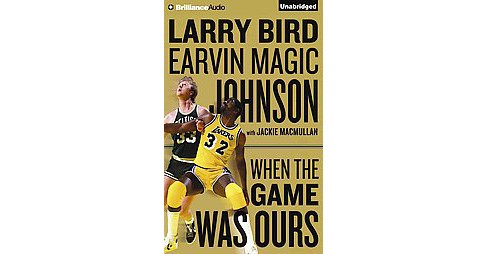 When the Game Was Ours (Unabridged) (CD/Spoken Word) (Larry Bird) - image 1 of 1