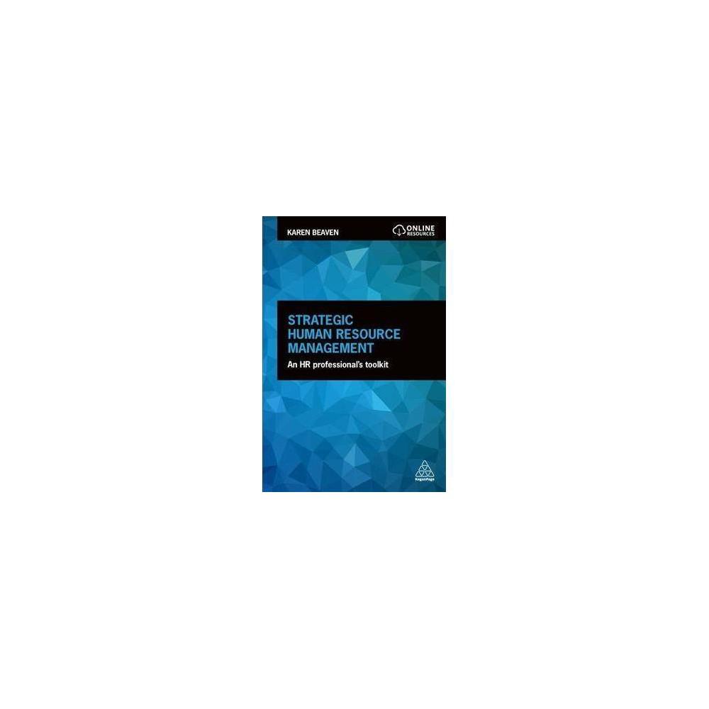 Strategic Human Resource Management : An Hr Professional's Toolkit - by Karen Beaven (Hardcover)