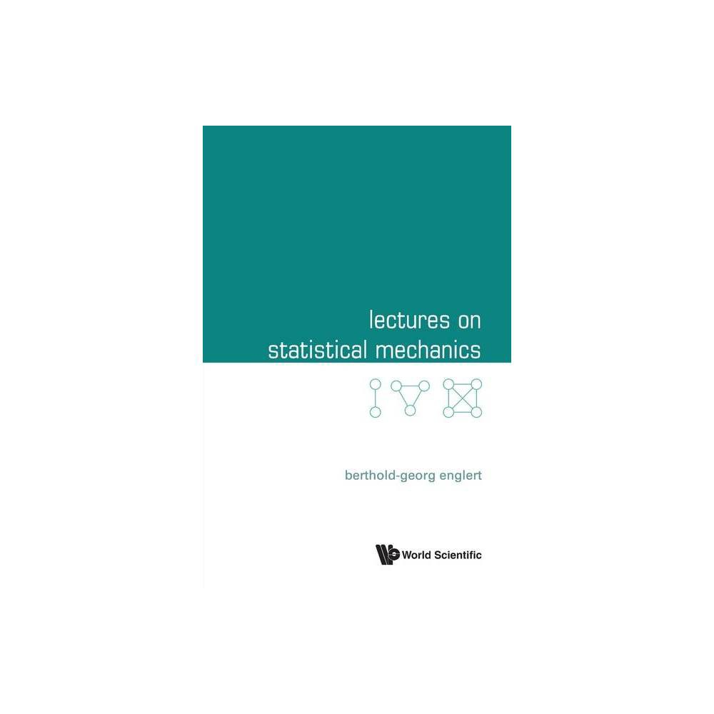 Lectures On Statistical Mechanics By Berthold Georg Englert Paperback
