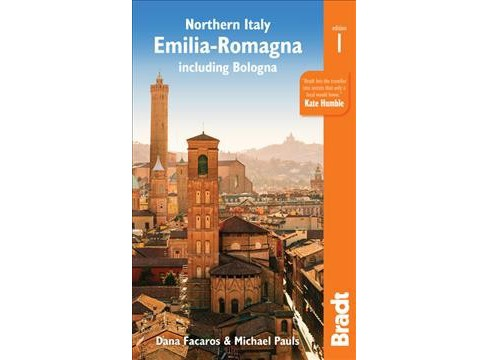 Bradt Northern Italy : Emilia-Romagna Including Bologna -  by Dana Facaros & Michael Pauls (Paperback) - image 1 of 1