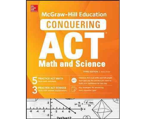 McGraw-Hill Education's Conquering the Act Math and Science (Paperback) (Steven W. Dulan) - image 1 of 1