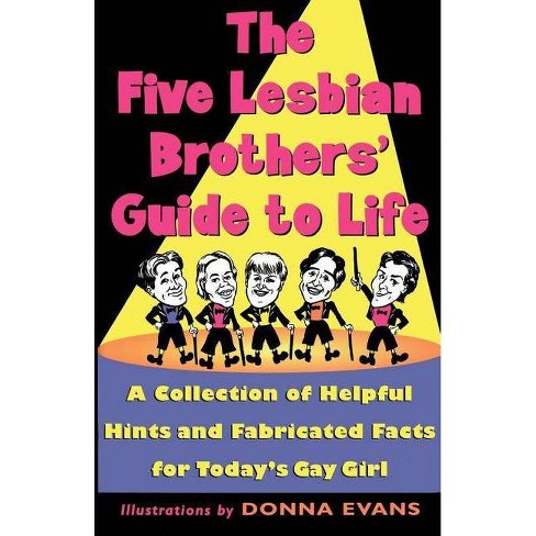The Five Lesbian Brothers' Guide to Life - (Paperback) - image 1 of 1