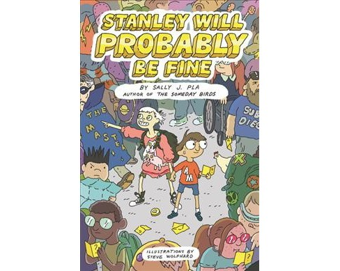 Stanley Will Probably Be Fine -  by Sally J. Pla (Hardcover) - image 1 of 1