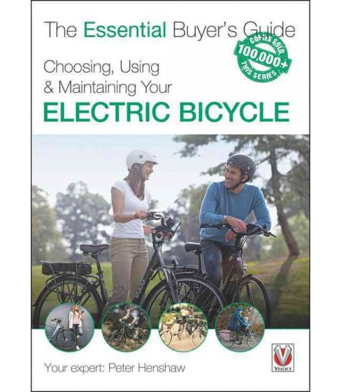 Essential Buyer's Guide Choosing, Using & Maintaining Your Electric Bicycle (Paperback) (Peter Henshaw) - image 1 of 1