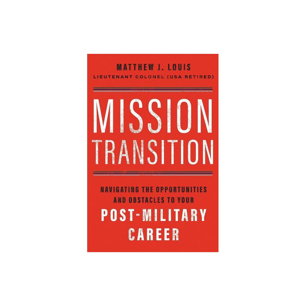 Mission Transition By Matthew J Louis Hardcover