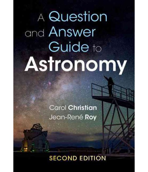 Question and Answer Guide to Astronomy (Paperback) (Carol Christian & Jean-rene Roy) - image 1 of 1