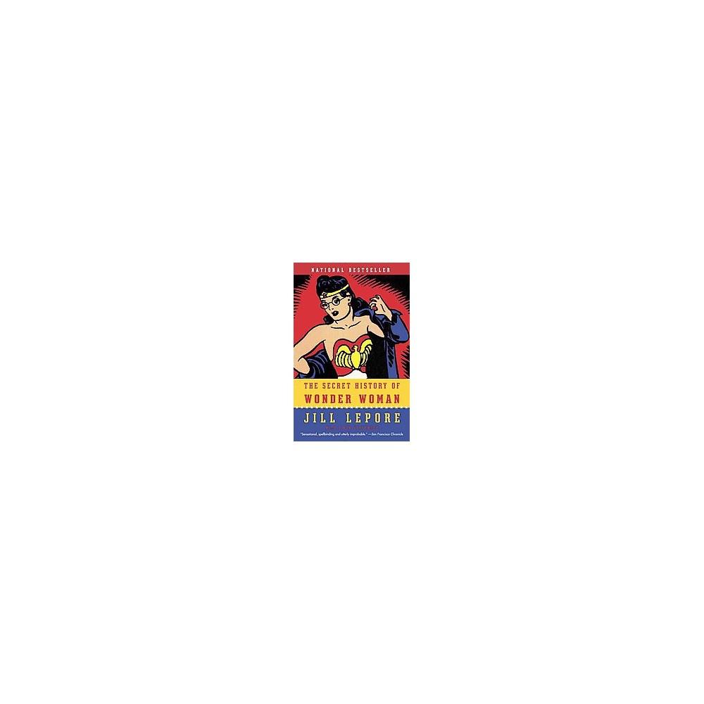 Secret History of Wonder Woman (Paperback) (Jill Lepore)