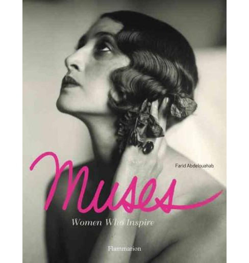Muses : Women Who Inspire (Hardcover) (Farid Abdelouahab) - image 1 of 1