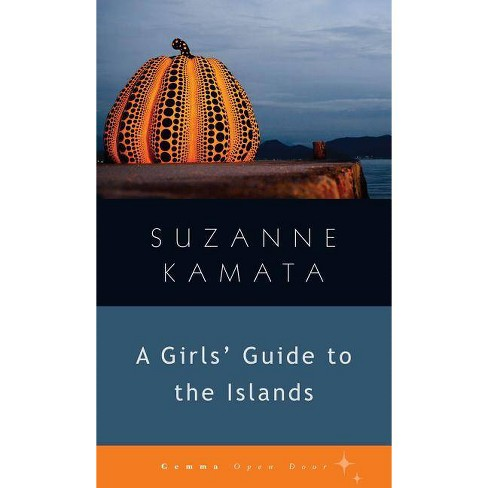 A Girls' Guide to the Islands - (Gemma Open Door) by  Suzanne Kamata (Paperback) - image 1 of 1