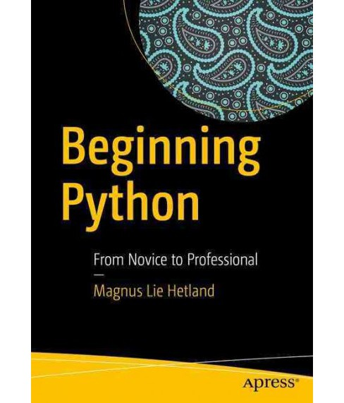 Beginning Python : From Novice to Professional (Paperback) (Magnus Lie Hetland) - image 1 of 1