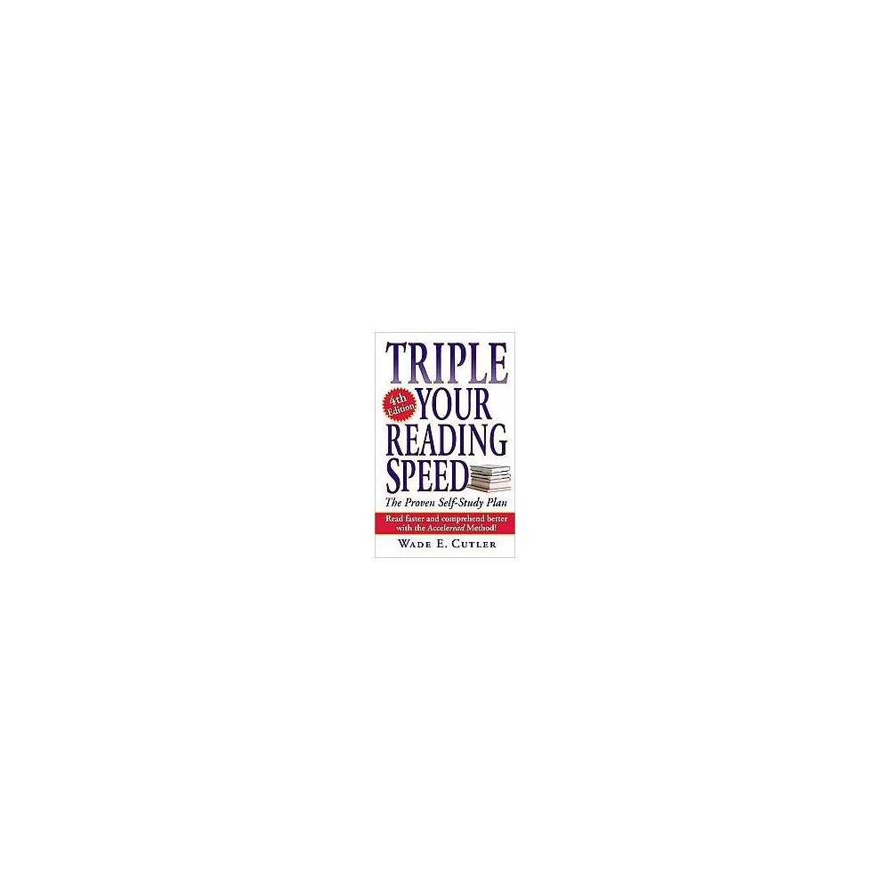 Triple Your Reading Speed 4th Edition By Wade E Cutler Paperback