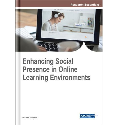 Enhancing Social Presence in Online Learning Environments -  by Michael Marmon (Hardcover) - image 1 of 1