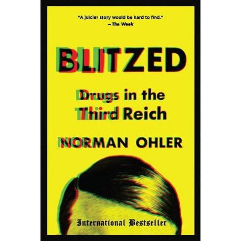 Blitzed - by Norman Ohler (Paperback)