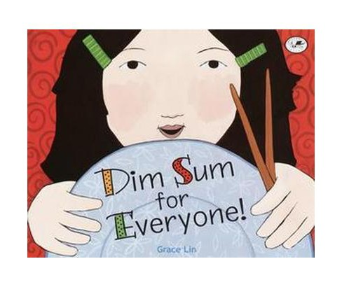 Dim Sum for Everyone (Reprint) (Paperback) (Grace Lin) - image 1 of 1