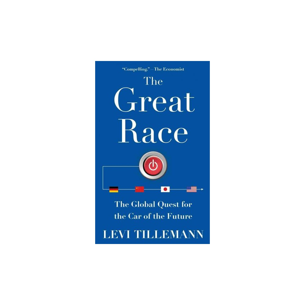 Great Race : The Global Quest for the Car of the Future (Reprint) (Paperback) (Levi Tillemann)