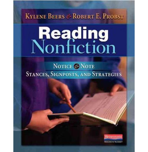 Reading Nonfiction : Notice & Note Stances, Signposts, and Strategies (Paperback) (Kylene Beers & Robert - image 1 of 1