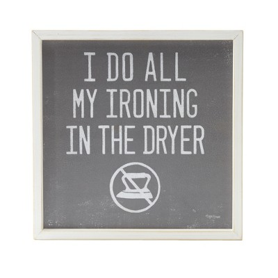 Lakeside I Do All My Ironing In The Dryer - Decorative Novelty Laundry Room Sign