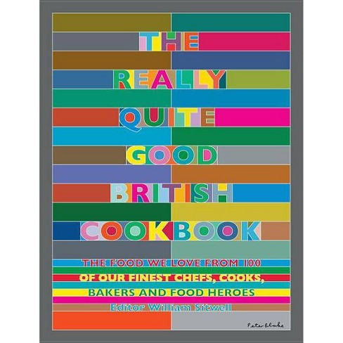 The Really Quite Good British Cookbook - (Hardcover) - image 1 of 1