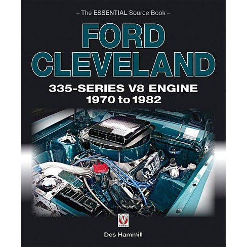 Ford Cleveland 335-Series V8 Engine, 1970 to 1982 - (Essential Source Book) by  Des Hammill (Paperback) - image 1 of 1