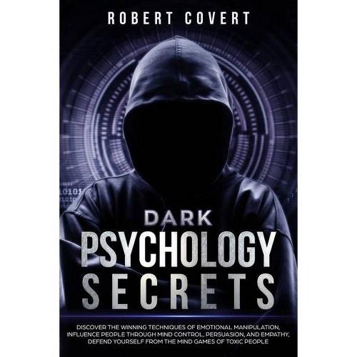Dark Psychology Secrets - by Robert Covert (Paperback)