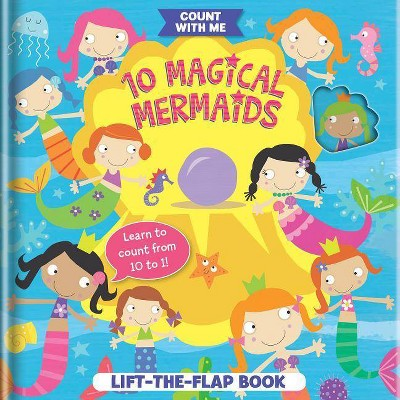 10 Magical Mermaids: A Lift-The-Flap Book - by Becky Weerasekera (Board_book)