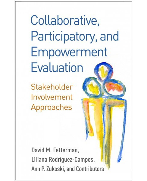 Collaborative, Participatory, and Empowerment Evaluation : Stakeholder Involvement Approaches - image 1 of 1