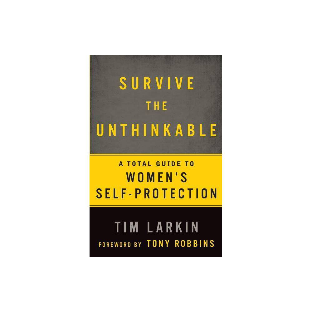 Survive The Unthinkable By Tim Larkin Paperback