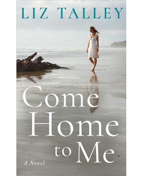 Come Home to Me -  Unabridged by Liz Talley (CD/Spoken Word) - image 1 of 1