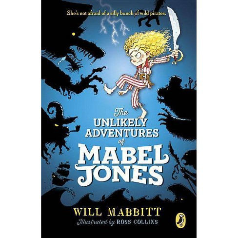 The Unlikely Adventures of Mabel Jones - by  Will Mabbitt (Paperback) - image 1 of 1