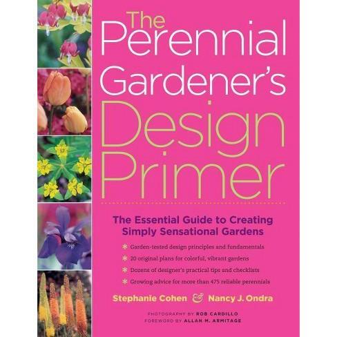 The Perennial Gardener's Design Primer - by  Stephanie Cohen & Nancy J Ondra (Paperback) - image 1 of 1