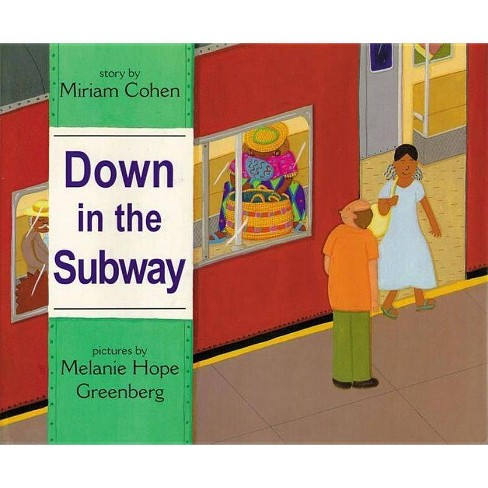 Down in the Subway - by  Miriam Cohen (Hardcover) - image 1 of 1