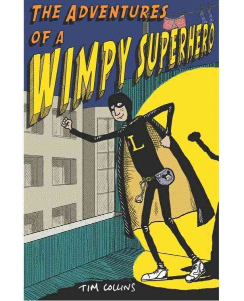 Adventures of a Wimpy Superhero (Paperback) (Tim Collins) - image 1 of 1