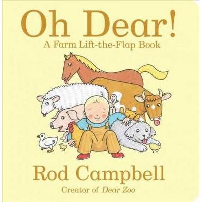 Oh Dear! : A Farm Lift-the-flap Book - BRDBK (Dear Zoo & Friends)by Rod Campbell (Hardcover)