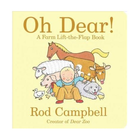 Oh Dear! : A Farm Lift-the-flap Book -  BRDBK (Dear Zoo & Friends) by Rod Campbell (Hardcover) - image 1 of 1
