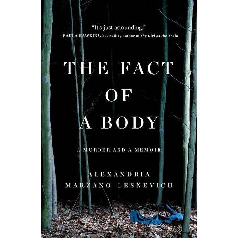 The Fact of a Body - by  Alexandria Marzano-Lesnevich (Paperback) - image 1 of 1