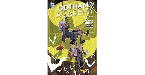 Gotham Academy 1 : Welcome to Gotham Academy (Paperback) (Becky Cloonan & Brendan Fletcher) - image 1 of 1