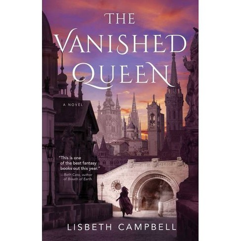 The Vanished Queen - by  Lisbeth Campbell (Hardcover) - image 1 of 1