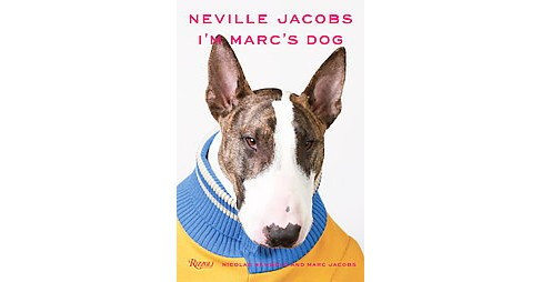 Neville Jacobs : I'm Marc's Dog (Hardcover) (Nicolas Newbold) - image 1 of 1