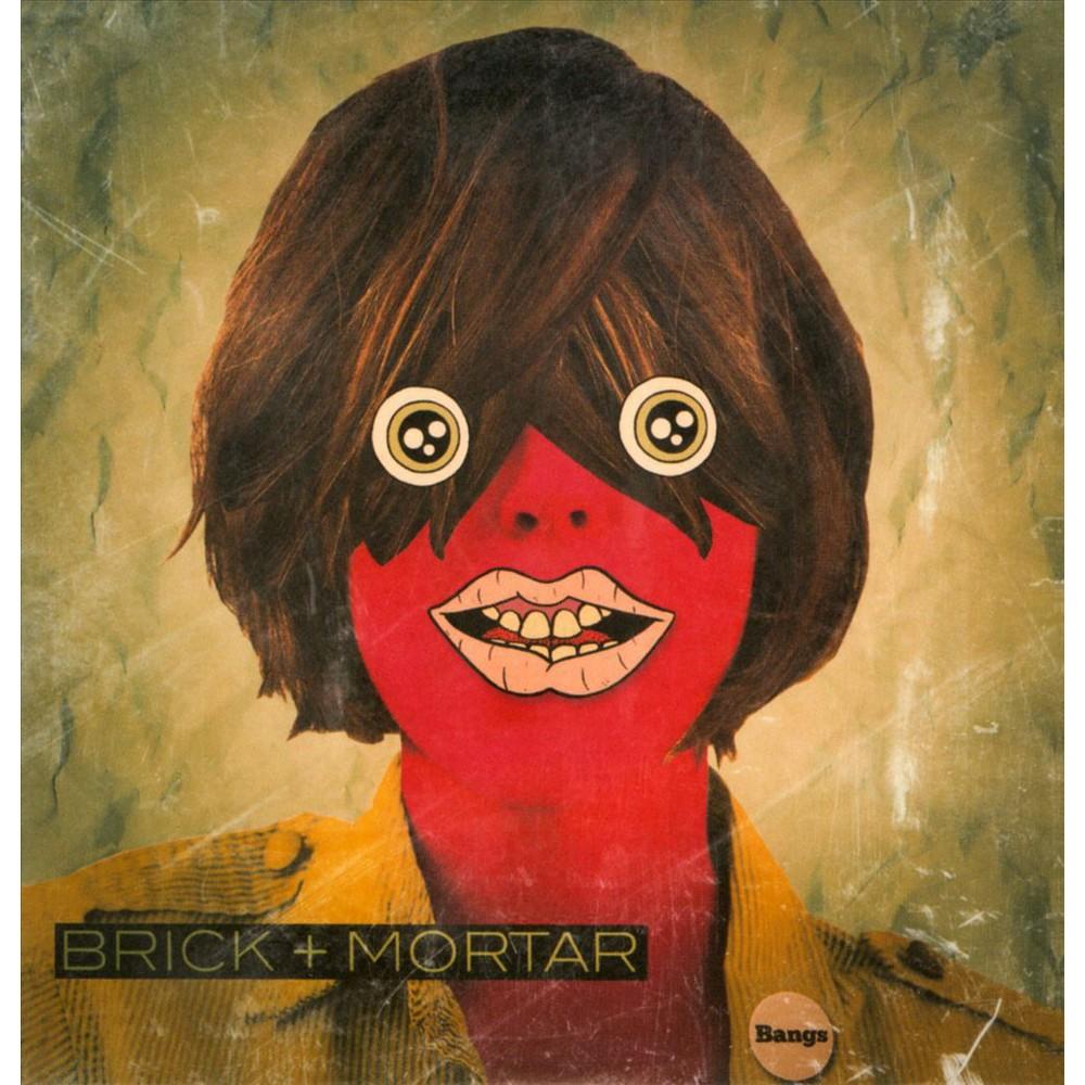 Brick + Mortar - Bangs (CD)