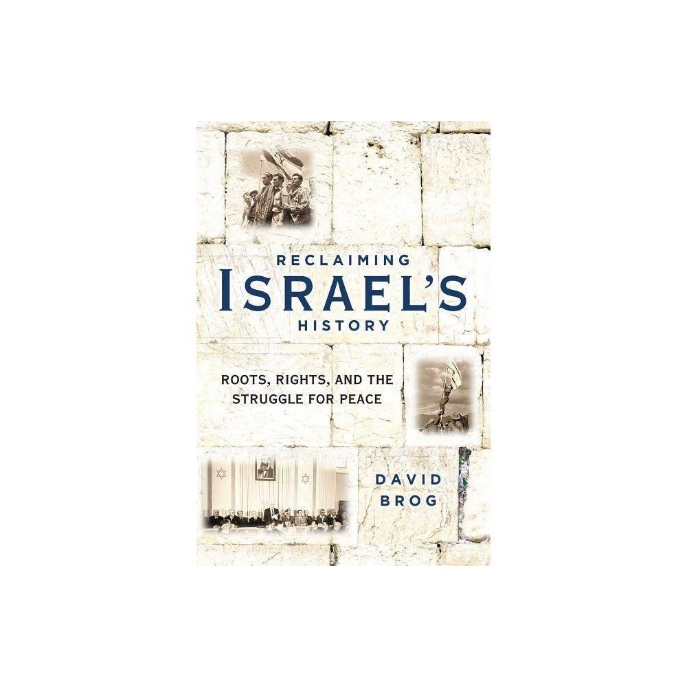 Reclaiming Israel S History By David Brog Paperback