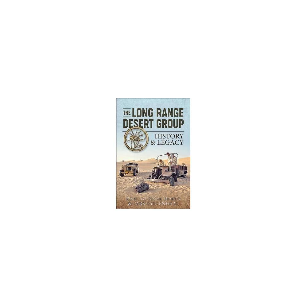 Long-range Desert Group : History & Legacy - by Karl-gunnar Norén & Lars Gyllenhaal (Hardcover)