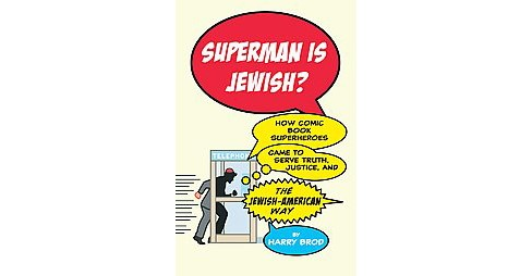 Superman Is Jewish? : How Comic Book Superheroes Came to Serve Truth, Justice, and the Jewish-American - image 1 of 1