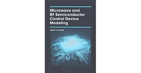 Microwave and RF Semiconductor Control Device Modeling (Hardcover) (Robert H. Caverly) - image 1 of 1