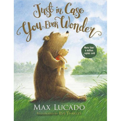 Just in Case You Ever Wonder - by  Max Lucado (Hardcover) - image 1 of 1